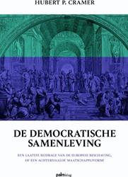 De democratische samenleving -een laatste bijdrage van de Eu ropese beschaving Cramer, Hubert P.
