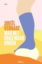 Was het gras maar groen Verhage, Jireel