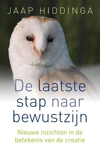 Laatste stap naar bewustzijn -De nieuwste inzichten in de be tekenis van de creatie Hiddinga, Jaap