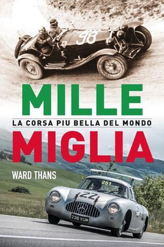 Mille Miglia, la corsa piu bella del mon -een overzicht van 1927 tot hed en Thans, Ward