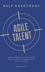 Agile Talent ENGLISH VERSION -nine essential steps for selec ting tomorrow's top talen Knegtmans, Ralf