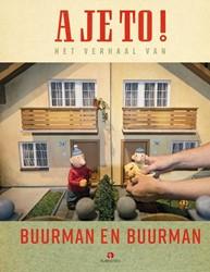 A je to! Het verhaal van Buurman en -het verhaal van Buurman en Buu rman Lagendijk, Robert