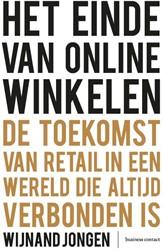 Het einde van online winkelen -De toekomst van retail die alt ijd verbonden is Jongen, Wijnand