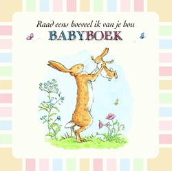 Babyboek Raad eens hoeveel ik van je hou McBratney, Sam