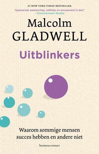 Uitblinkers -Waarom sommige mensen succes h ebben en andere niet Gladwell, Malcolm
