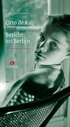 Bericht uit Berlijn, voorgelezen door Ot Kat, Otto de