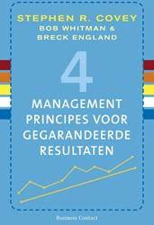4 managementprincipes voor gegarandeerde Covey, Stephen R.