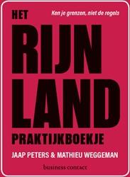 Het Rijnland praktijkboekje -Hoe maak je een Rijnlandse org anisatie? Peters, Jaap