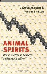 Animal Spirits -hoe instincten in de mens de e conomie sturen Akerlof, George A.