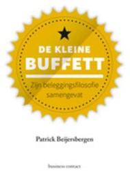 De kleine Buffett -Zijn beleggingsfilosofie samen gevat Beijersbergen, Patrick