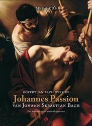 Johannes Passion, Boek met 2 cd's -van Johann Sebastian Bach Bach, Govert Jan