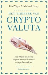 Het tijdperk van cryptovaluta -Hoe bitcoin en andere digitale munten de wereld voorgoed ver Casey, Michael
