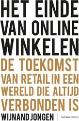 Het einde van online winkelen -De toekomst van retail in een wereld die altijd verbonden is Jongen, Wijnand