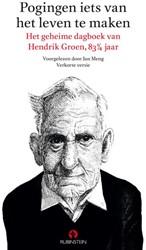 Pogingen iets van het leven te maken, Lu -het geheime dagboek van Hendri k Groen, 83 1?4 jaar Groen, Hendrik