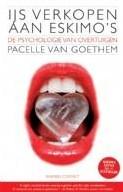 IJs verkopen aan eskimo's -De psychologie van overtuigen Goethem, Pacelle van