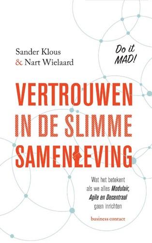 Vertrouwen in de slimme samenleving -Wat het betekent als we alles modulair, agile en decentraal Klous, Sander