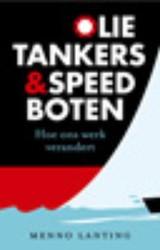Olietankers en speedboten -hoe ons werk veranderd is Lanting, Menno