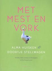 Met mest en vork -verhalen, foto's, tuintip 125 recepten uit De Groene Luw Huisken, Alma