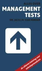 Alles over management tests -tests, tools en cases voor man agers met ambitie Minden, Jack van