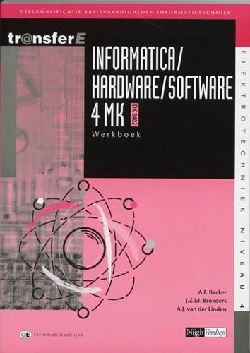 Informatrica / Hardware / Software -deelkwalificatie basisvaardigh eden informatietechniek Backer, A.F.