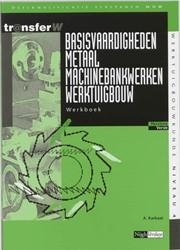 Basisvaardigheden metaal machinebankwerk -deelkwalificatie verspanen MOW Karbaat, A.