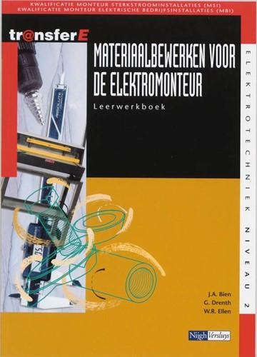 Materiaalbewerken voor de elektromonteur -kwalificatie monteur sterkstro ominstallaties (MSI) . kwalifi Bien, J.A.