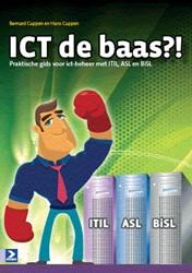 ICT de baas?! -praktische gids voor ict-behee r met ITIL, ASL en BISL Cuppen, Hans