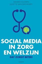 Social media in zorg en welzijn -dat zorgt beter! Gulden, Maaike