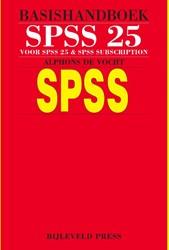 Basishandboek SPSS 25 -voor SPSS 25 & SPSS subscr on Vocht, Alphons de
