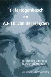 's-Hertogenbosch en A.F.Th. van der -Een literaire wandeling door z ijn moederstad Slegers, Cees
