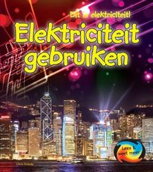 Elektriciteit Gebruiken -DIT IS ELEKTRICITEIT Oxlade, Chris