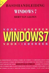 Basishandleiding Windows 7 voor iedereen -voor iedereen Aalten, Bert van