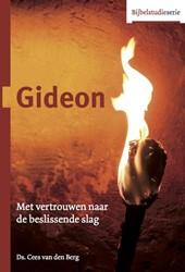 Gideon -met vertrouwen naar de besliss ende slag Berg, Cees van den
