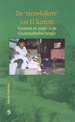 """De """"nieuwkijkers"""" van El Remat -vrouwen en soaps in de Guatema lteekse jungle Verheijen, Janneke"""