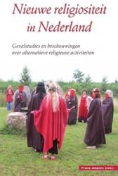 Nieuwe religiositeit in Nederland -negen gevalstudies en achtergr ondbeschouwingen over nieuwe r