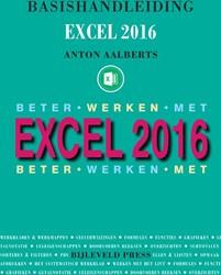 Basishandleiding Beter werken met Excel Aalberts, Anton