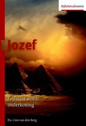 Jozef -een slaaf wordt onderkoning Berg, Cees van den