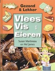Gezond & lekker Vlees, vis en eieren -9789055662562-S-GEB Martineau, Susan