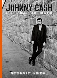 Johnny Cash at Folsom and San Quentin -Photographs Stuart, Marty