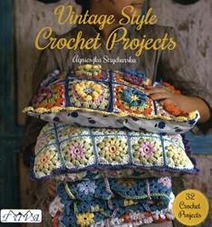 Vintage Style Crochet Projects -32 Crochet Projects Strycharska, Agnieszka