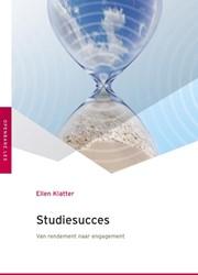 Studiesucces -van rendement naar engagement Klatter, Ellen