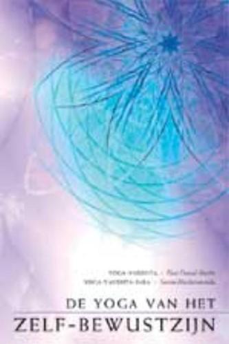 De yoga van het Zelf-bewustzijn -yoga-Vasishta / Yoga-Vasishta- Sara Hari Prasad Shastri