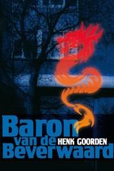 BARON VAN DE BEVERWAARD -BOEK OP VERZOEK GOORDEN, H.