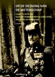 OP DE DEINING VAN DE WETENSCHAP -Leven en werk van Gustaaf Fred erik Tydeman 1858-1939, zeeoff Acda, G.M.W.