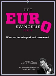 Het Euro Evangelie -waarom het misgaat met onze mu nt Wellens, Arno