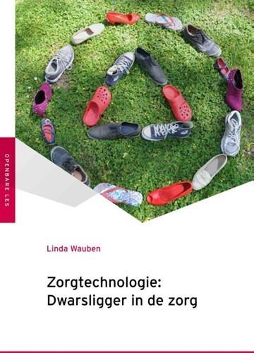 Zorgtechnologie -dwarsligger in de zorg Wauben, Linda