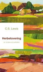 Herbetovering -en andere actualiteiten Lewis, C S