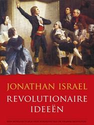 REVOLUTIONAIRE IDEEEN -Een intellectuele geschiedenis van de franse revolutie Israel, Jonathan