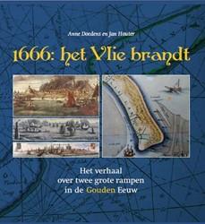 1666: het Vlie brandt -het verhaal over twee grote ra mpen in de Gouden Eeuw Doedens, Anne