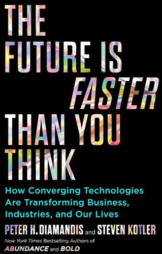 Future is Faster than You Think Diamandis, Peter H.